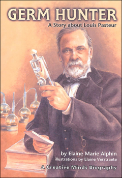 Germ Hunter: Story about Louis Pasteur