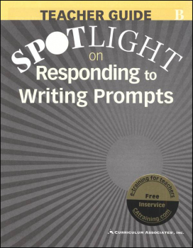 Spotlight on Responding to Writing Prompts Teacher Guide B