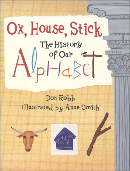 Ox, House, Stick (Alphabet History book)