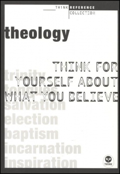 Theology: Think for Yourself About What You Believe