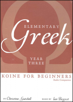 Elementary Greek Koine for Beginners Year Three Audio CD