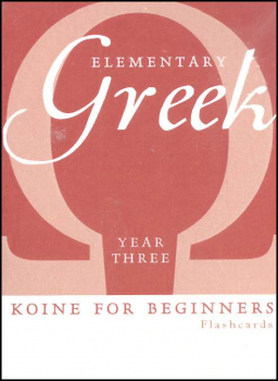 Elementary Greek Koine for Beginners Year Three Flashcards
