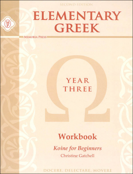 Elementary Greek Koine for Beginners Year Three Workbook (2nd Edition)