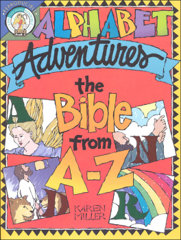 Alphabet Adventures: The Bible From A-Z