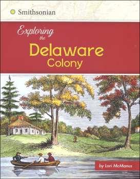 Exploring the Delaware Colony (Exploring the 13 Colonies)