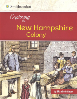 Exploring the New Hampshire Colony (Exploring the 13 Colonies)