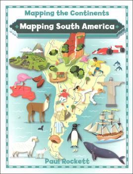 Mapping South America (Mapping the Continents)