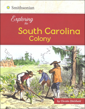 Exploring the South Carolina Colony (Exploring the 13 Colonies)
