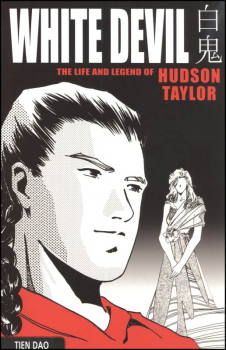White Devil - Life & Legend of Hudson Taylor