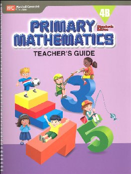 Primary Mathematics Teacher's Guide 4B Standards Edition