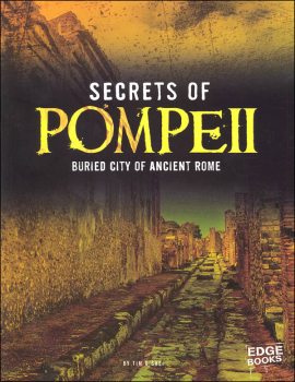 Secrets of Pompeii: Buried City of Ancient Rome (Archeological Mysteries)