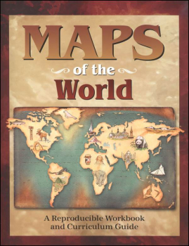 Maps of the World Reproducible Workbook and Curriculum Guide