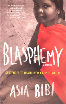 Blasphemy - A Memoir: Sentenced to Death Over a Cup of Water