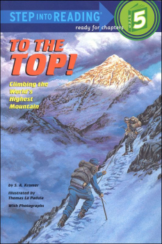 To the Top! Climbing the World's Highest Mountain (Step into Reading 5)