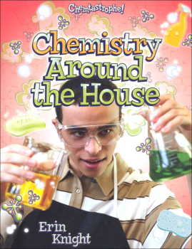 Chemistry Around the House (Chemtastrophe!)