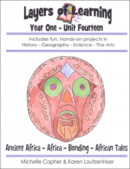 Layers of Learning Unit 1-14: Ancient Africa-Africa-Bonding-African Tales