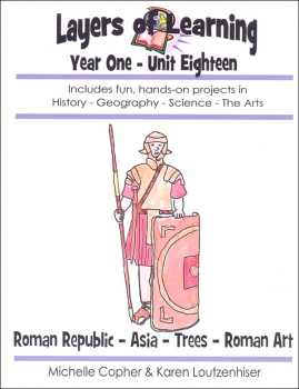 Layers of Learning Unit 1-18: Roman Republic-Asia-Trees-Roman Art