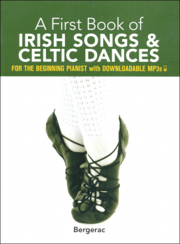 First Book of Irish Songs and Celtic Dances for the Beginning Pianist with Downloadable MP3s