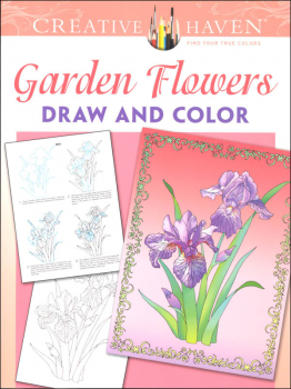 Garden Flowers Draw and Color (Creative Haven Draw and Color)
