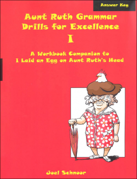 Aunt Ruth Grammar Drills for Excellence I Answer Key