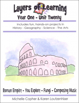 Layers of Learning Unit 1-20: Roman Empire-You Explore-Fungi-Composing Music