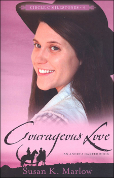 Courageous Love Book 4 (Circle C Milestones)