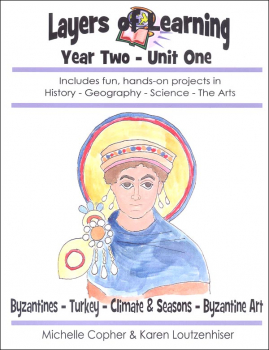 Layers of Learning Unit 2-1: Byzantines-Turkey-Climate & Seasons-Byzantine Art