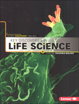 Key Discoveries in Life Science (Science Discovery Timelines)