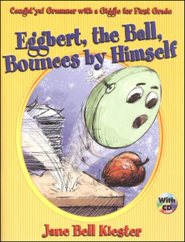 Eggbert, the Ball, Bounces By Himself (Caught 'ya! Grammar with a Giggle for First Grade)