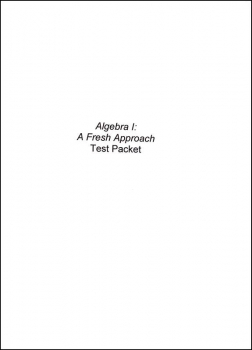 Algebra I: A Fresh Approach Test Packet (2016 Edition)