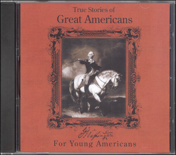 True Stories of Great Americans for Young Americans MP3 CD