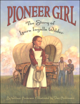 Pioneer Girl - Story of Laura Ingalls Wilder
