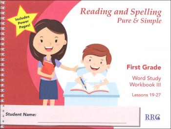 Reading and Spelling Pure & Simple First Grade - Word Study Workbook III (Lessons 19-27)