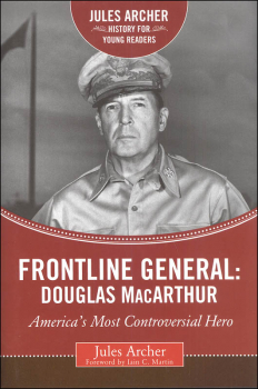 Frontline General: Douglas MacArthur (Jules Archer History for Young Readers)