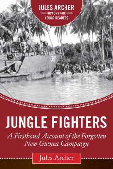 Jungle Fighters (Jules Archer History for Young Readers)