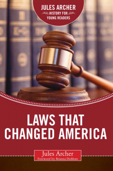 Laws that Changed America (Jules Archer History for Young Readers)