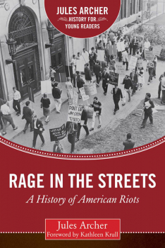 Rage in the Streets (Jules Archer History for Young Readers)