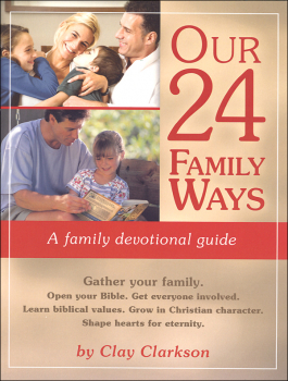 Our 24 Family Ways: A Family Devotional Guide