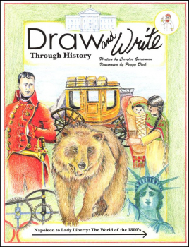Draw and Write Through History: Napoleon to Lady Liberty - The World of the 1800's