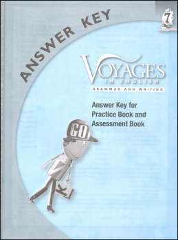 Voyages in English 2011 Grade 7 Practice/Assessment Key