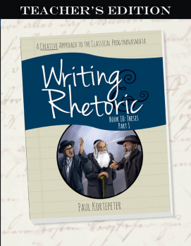 Writing & Rhetoric Book 10: Thesis - Part 1 Teacher