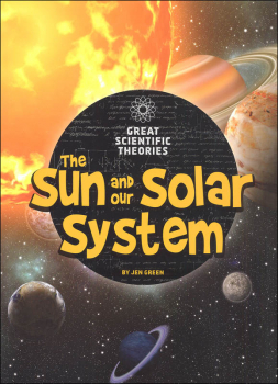 Great Scientific Theories: Sun and Our Solar System