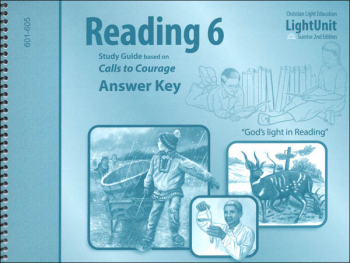 Calls to Courage Worktext Answer Key - Sunrise 2nd Edition