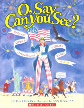 O, Say Can You See? America's Symbols, Landmarks, and Inspiring Words
