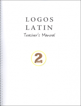 Logos Latin 2 Teacher's Manual