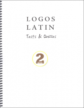 Logos Latin 2: Quizzes and Tests