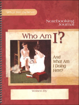 Who Am I? (And What Am I Doing Here?) Volume 2 Notebooking Journal
