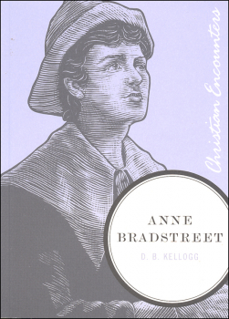 Anne Bradstreet (Christian Encounters)