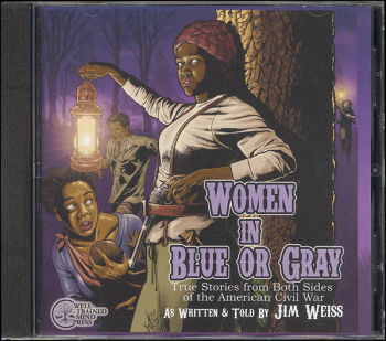 Women in Blue or Gray: True Stories from the Civil War CD