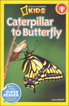 Caterpillar to Butterfly (National Geographic Reader Level 1)